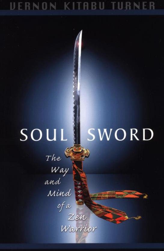 Book: Soul Sword by Vernon Kitabu Turner (Kitabu Roshi)