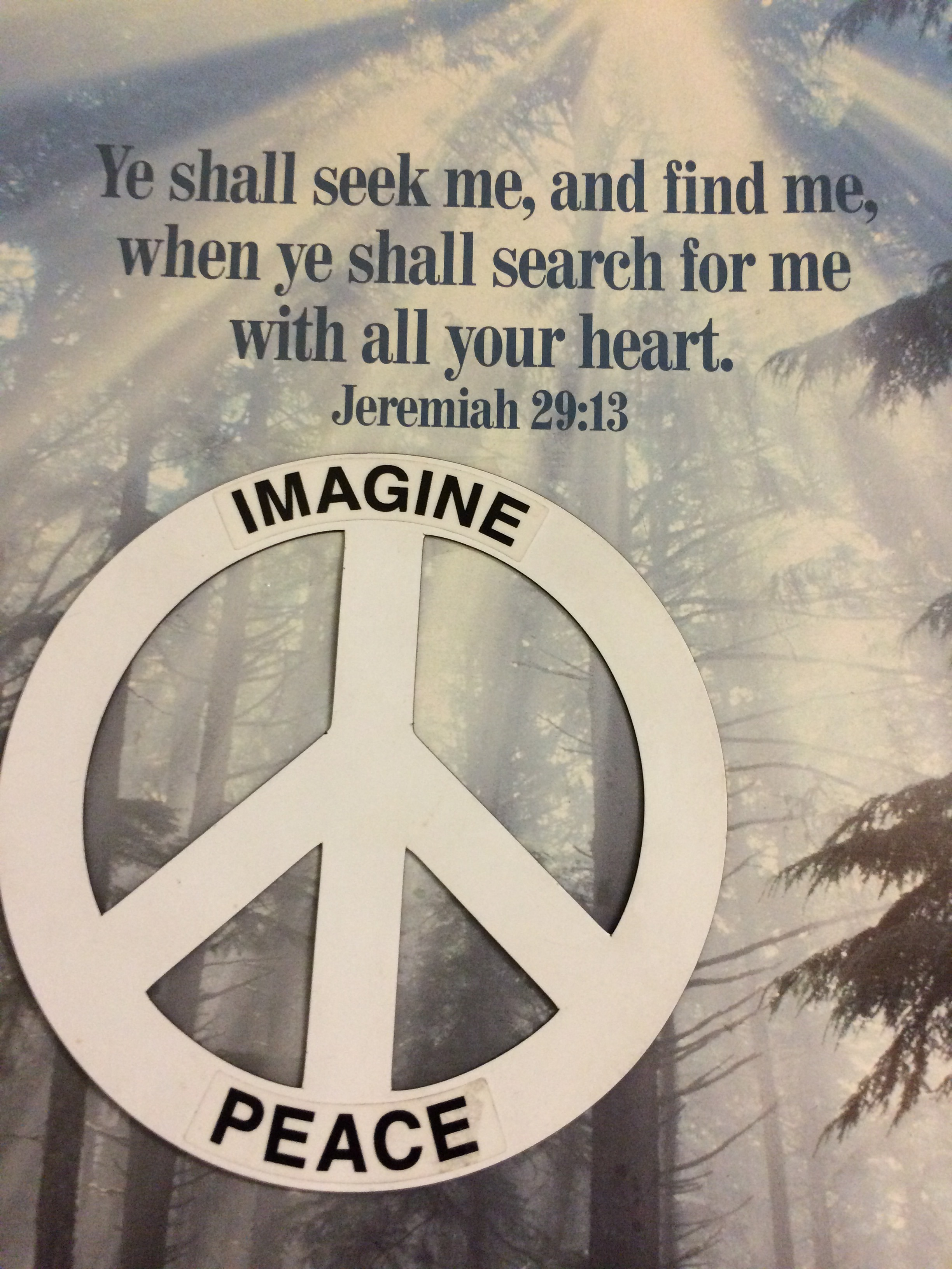Imagine Peace: The Lord can make  it real  in you.